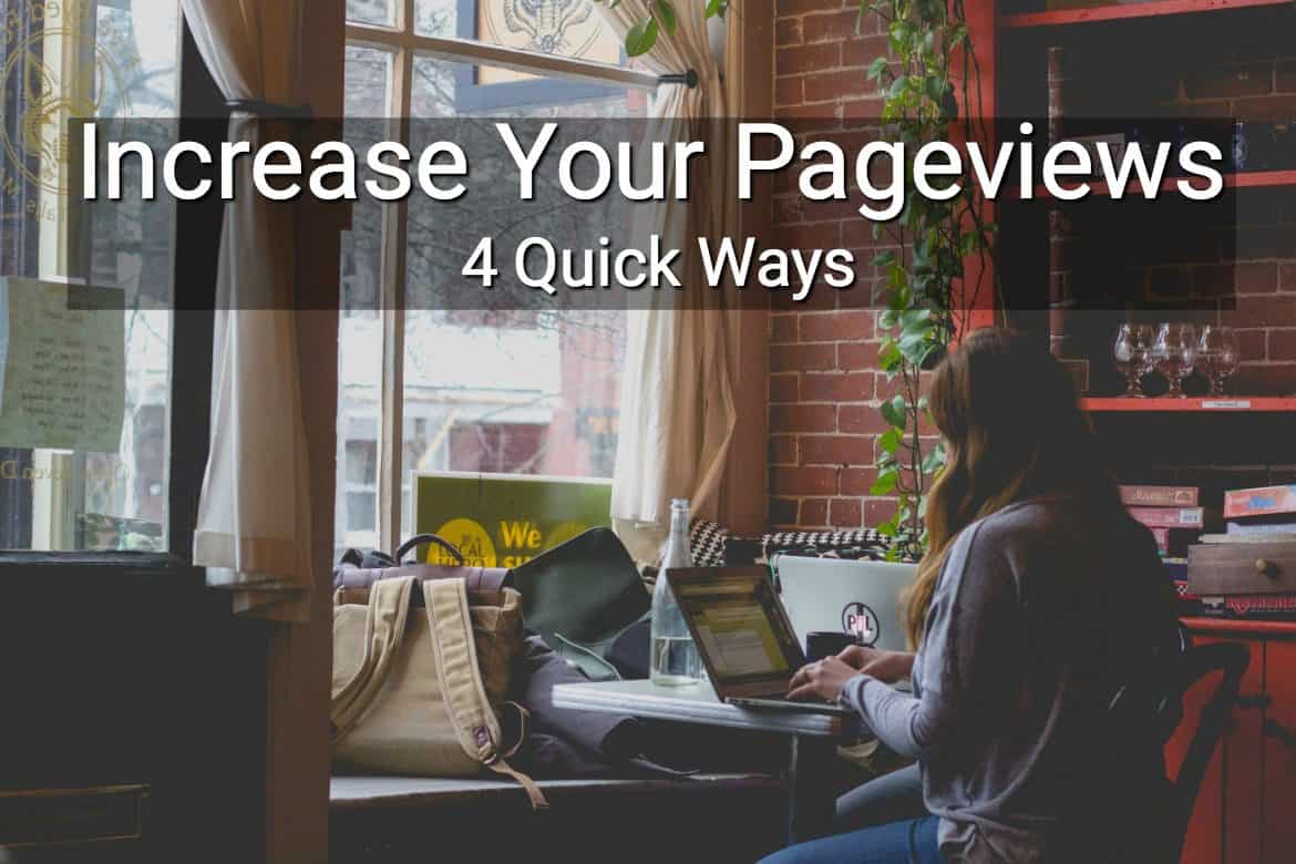 4 Quick Ways to Increase Page Views