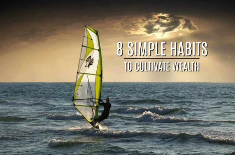 8 simple habits to cultivate wealth