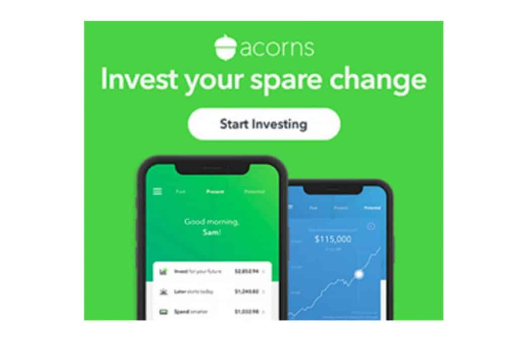 Acorns is a great way to start investing on a small scale in a way that doesn't impact your budget at all.
