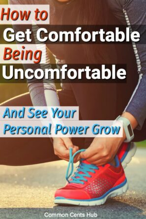 Getting comfortable being uncomfortable will enable you to grow more than you may have thought possible.