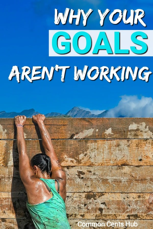 This is why your goals aren't working