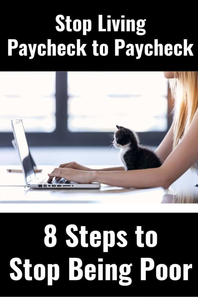 To stop living paycheck to paycheck, there are simple steps to take that together, will help you to stop being poor.